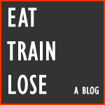 Eat · Train - Lose