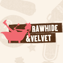 Rawhide & Velvet